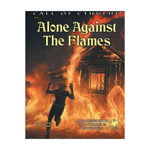Call of Cthulhu RPG – Alone Against the Flames